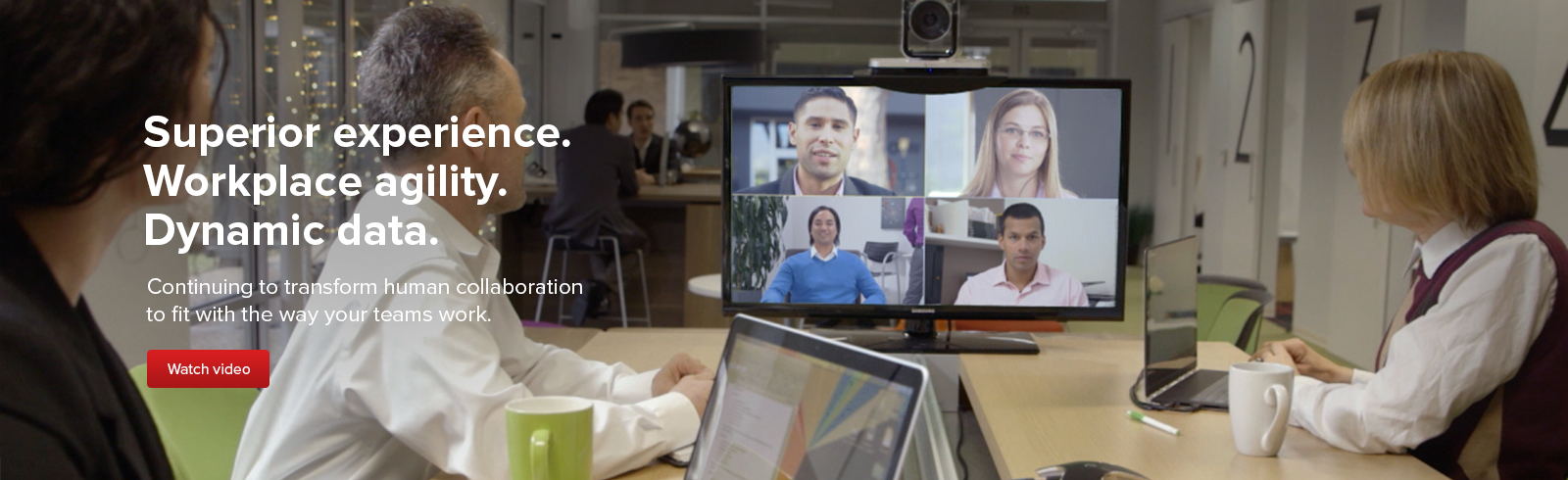 Superior experience. Workplace agility. Dynamic data